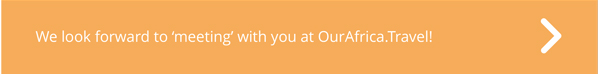 Meet with us online at OurAfrica.Travel 2021